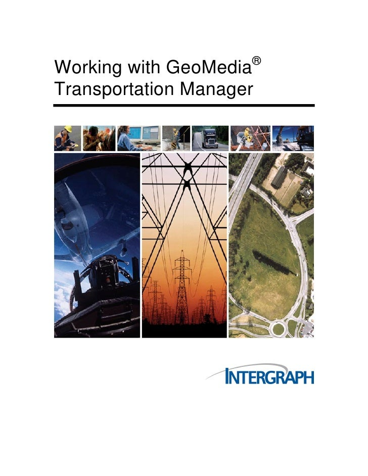 ® Working with GeoMedia Transportation Manager