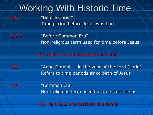 "Working With Historic TimeWorking With Historic Time B.C.B.C. ""Before Christ""""Before Christ"" Time period before Jesus was ..."