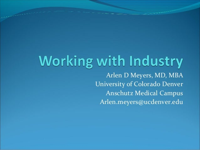 Arlen D Meyers, MD, MBA University of Colorado Denver Anschutz Medical Campus Arlen.meyers@ucdenver.edu