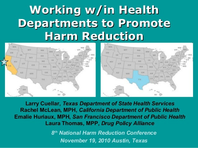 Working w/in HealthWorking w/in Health Departments to PromoteDepartments to Promote Harm ReductionHarm Reduction Larry Cue...