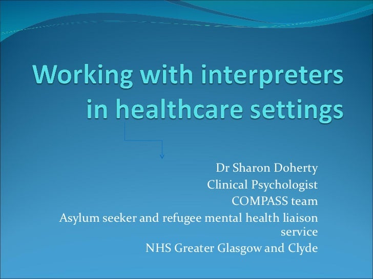 Dr Sharon Doherty Clinical Psychologist COMPASS team Asylum seeker and refugee mental health liaison service NHS Greater G...