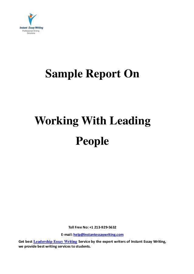 sample report on working leading people by instant essay writing  instant essay writing toll no 1 213 929 5632 e mail help
