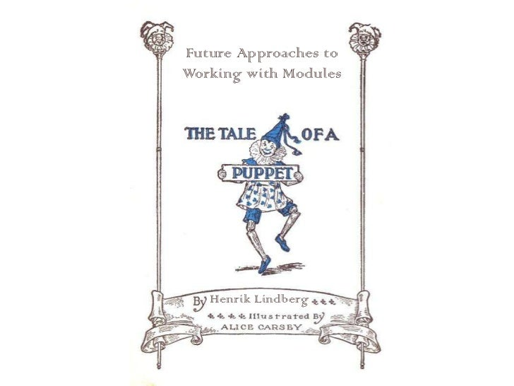 Future Approaches to Working with Modules<br />Henrik Lindberg<br />