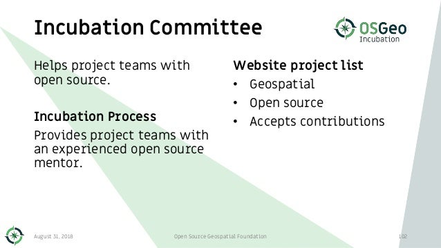 Helps project teams with open source. Incubation Process Provides project teams with an experienced open source mentor. In...