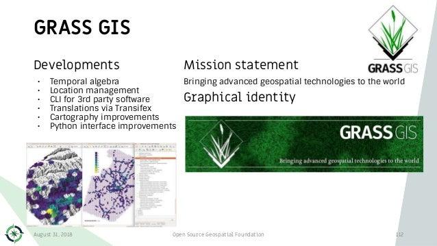 GRASS GIS 112 Developments • Temporal algebra • Location management • CLI for 3rd party software • Translations via Transi...