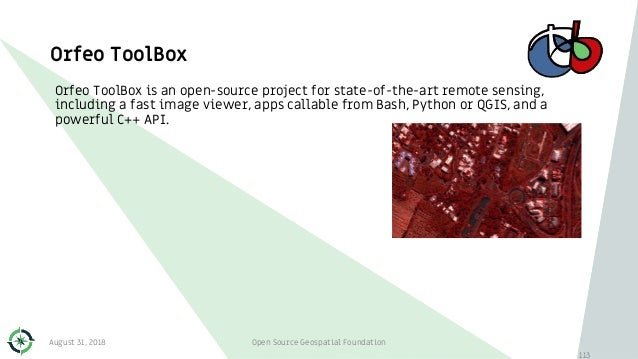 Orfeo ToolBox 113 Orfeo ToolBox is an open-source project for state-of-the-art remote sensing, including a fast image view...