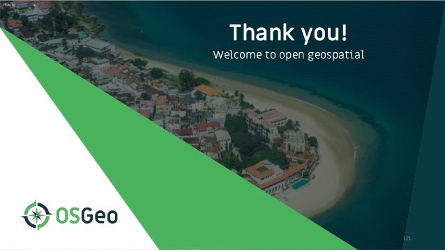 Thank you! Welcome to open geospatial 121 Photo by Javi Lorbada on Unsplash