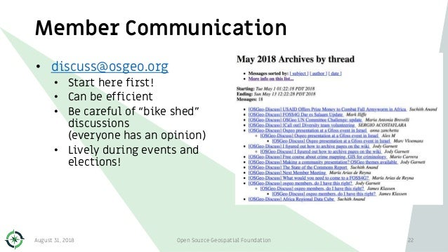 """Member Communication • discuss@osgeo.org • Start here first! • Can be efficient • Be careful of """"bike shed"""" discussions (e..."""