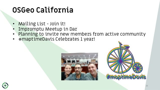 OSGeo California • Mailing List - Join it! • Impromptu Meetup in Dar • Planning to invite new members from active communit...