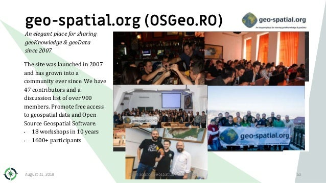 geo-spatial.org (OSGeo.RO) The site was launched in 2007 and has grown into a community ever since. We have 47 contributor...