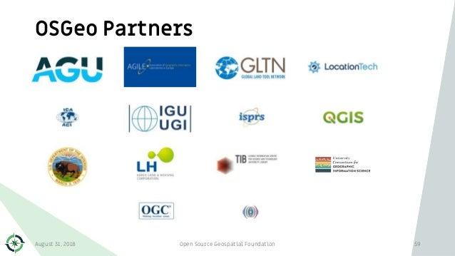 OSGeo Partners August 31, 2018 Open Source Geospatial Foundation 59