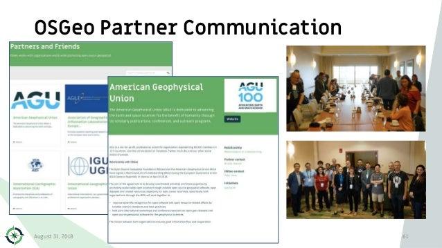 OSGeo Partner Communication August 31, 2018 Open Source Geospatial Foundation 61