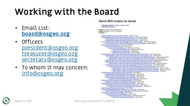 Working with the Board August 31, 2018 Open Source Geospatial Foundation 67 • Email List: board@osgeo.org • Officers presi...
