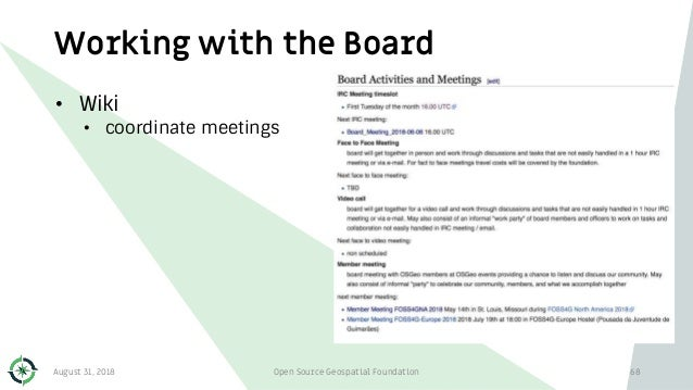 Working with the Board • Wiki • coordinate meetings August 31, 2018 Open Source Geospatial Foundation 68