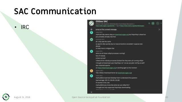 SAC Communication • IRC August 31, 2018 Open Source Geospatial Foundation 83