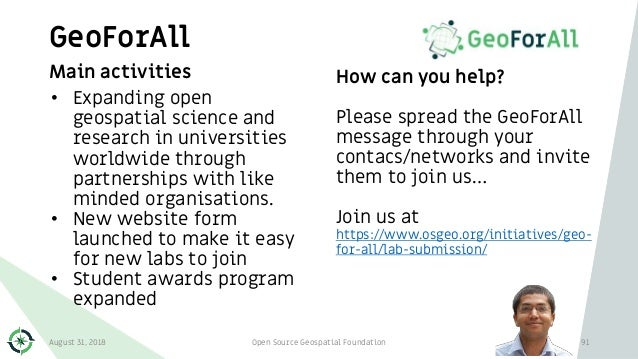 GeoForAll 91 Main activities • Expanding open geospatial science and research in universities worldwide through partnershi...