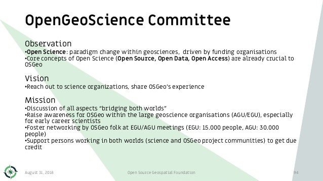OpenGeoScience Committee 94 Observation •Open Science: paradigm change within geosciences, driven by funding organisations...