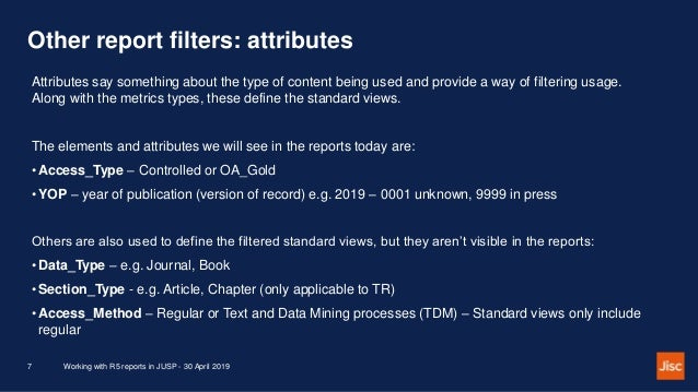 Other report filters: attributes Working with R5 reports in JUSP - 30 April 20197 Attributes say something about the type ...