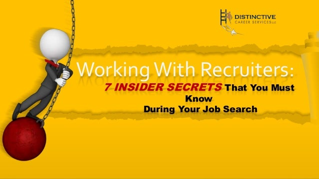 Working With Recruiters: 7 INSIDER SECRETS That You Must Know During Your Job Search