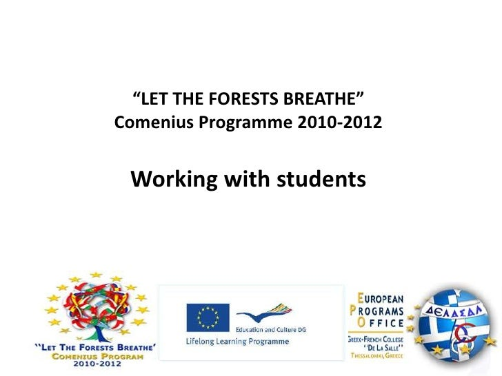 """""""LET THE FORESTS BREATHE""""<br />Comenius Programme 2010-2012<br />Working with students<br />"""