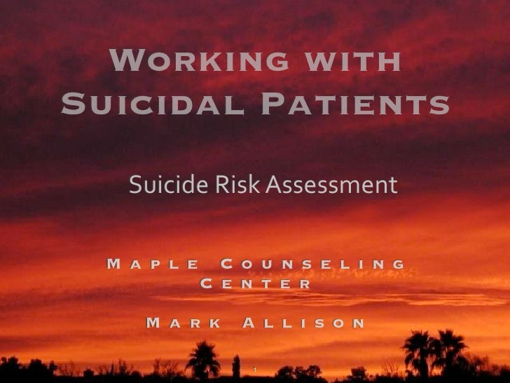 Working with              Suicidal Patients                                Suicide