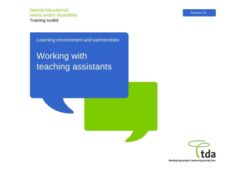 Learning environment and partnerships Special educational  needs and/or disabilities Training toolkit Working with teachin...