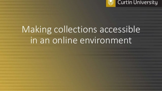 Making collections accessible in an online environment