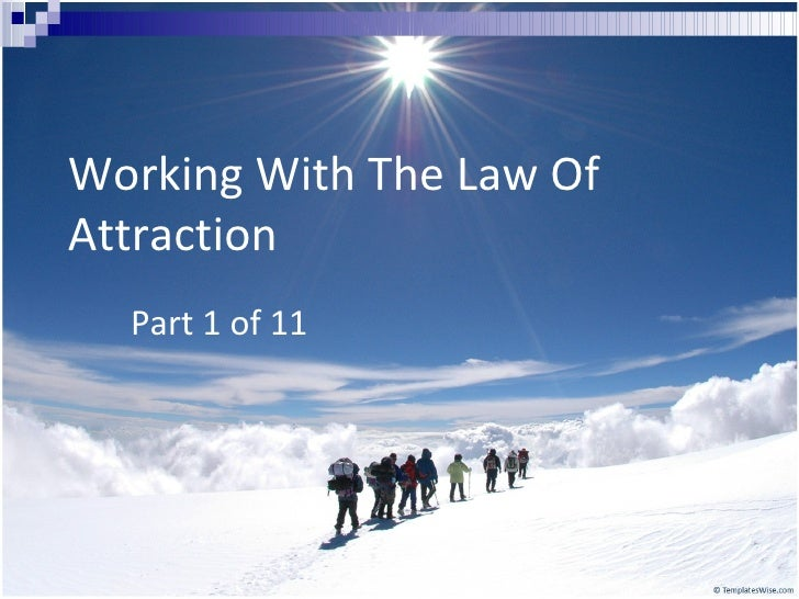 Working With The Law Of Attraction Part 1 of 11