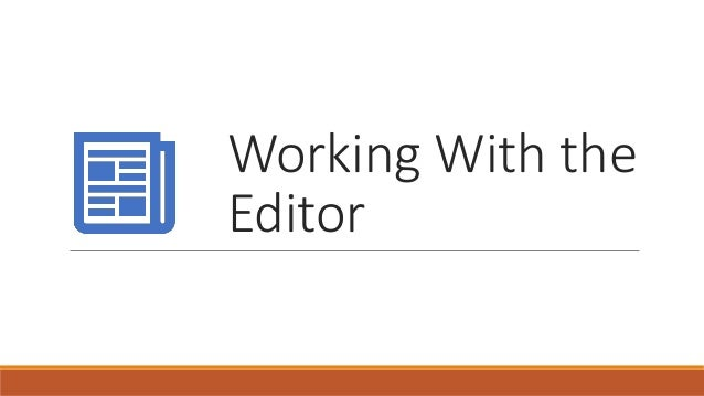 Working With the Editor