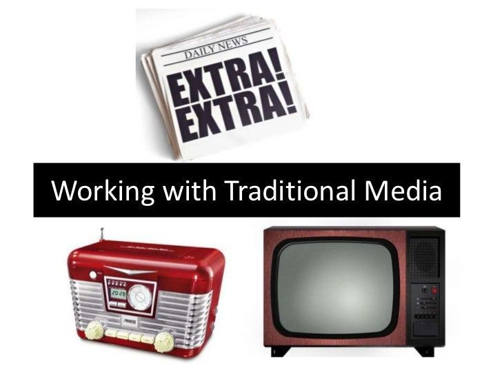 Working with Traditional Media<br />