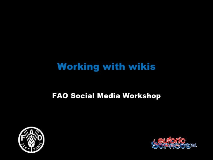 Working with wikisFAO Social Media Workshop