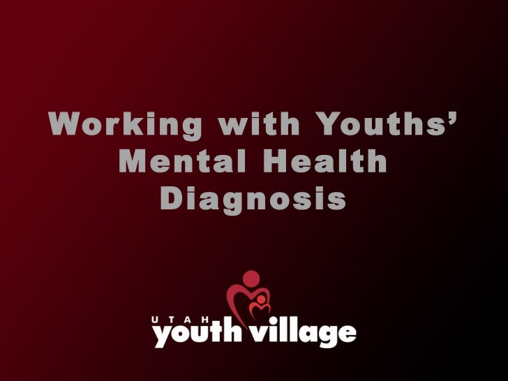 Wor king with Youths'   Mental Health      Dia gnosis