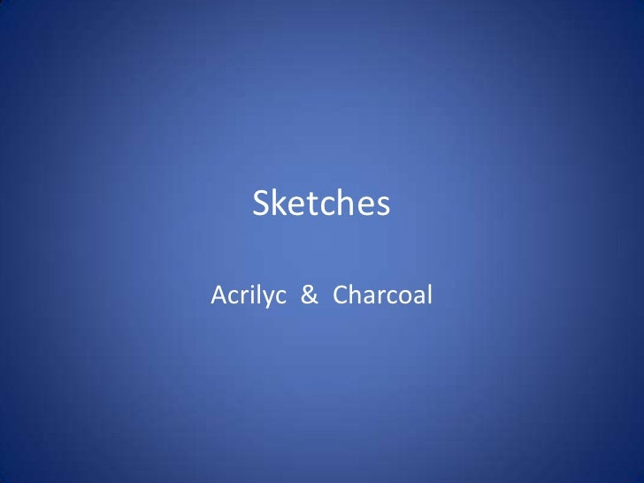Sketches<br />Acrilyc  &  Charcoal<br />