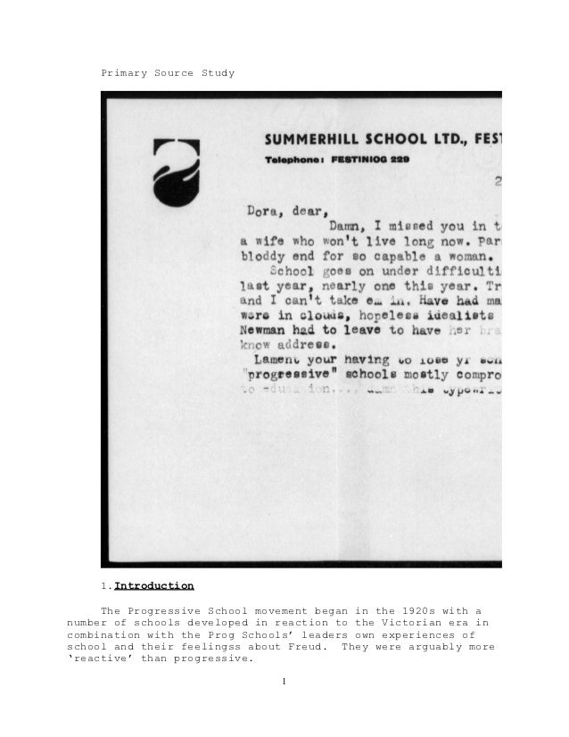Primary Source Study    1. Introduction     The Progressive School movement began in the 1920s with anumber of schools dev...