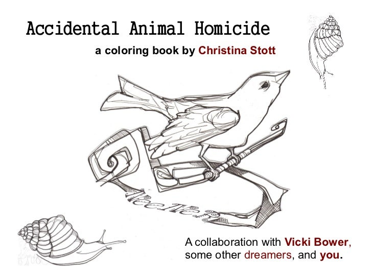 accidental animal homicide a coloring book by christina stott and you 2 - Coloring Book Project
