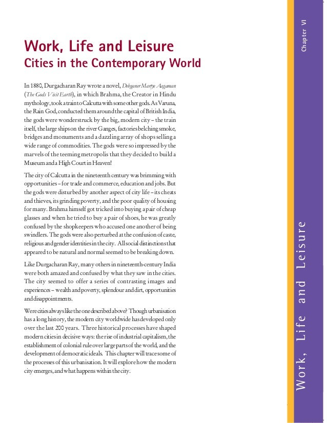 Chapter VI  Work, Life and Leisure Cities in the Contemporary World In 1880, Durgacharan Ray wrote a novel, Debganer Marty...