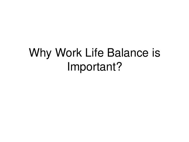Why Work Life Balance is Important?<br />