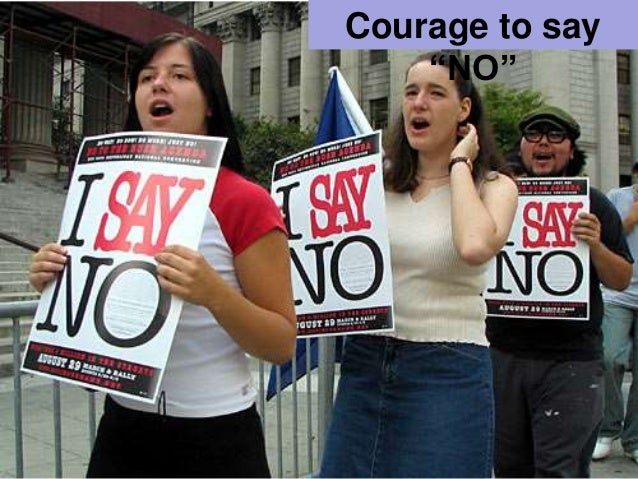 """Courage to say """"NO""""<br />"""