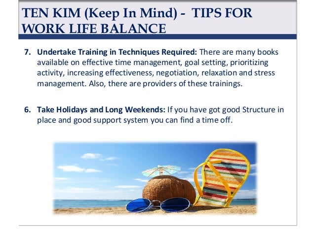 TEN KIM (Keep In Mind) - TIPS FOR WORK LIFE BALANCE 5. Reward Yourself: They are important because they are something extr...