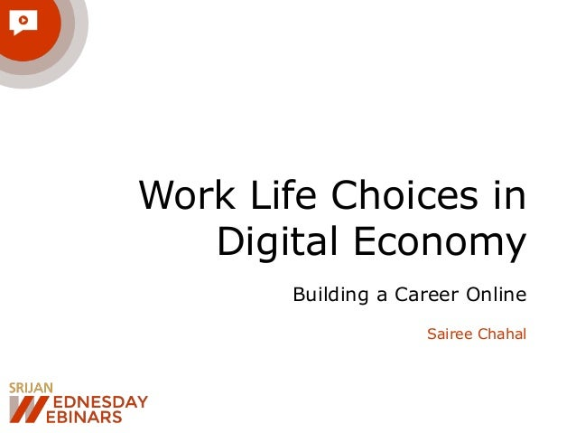 Work Life Choices in Digital Economy Building a Career Online Sairee Chahal
