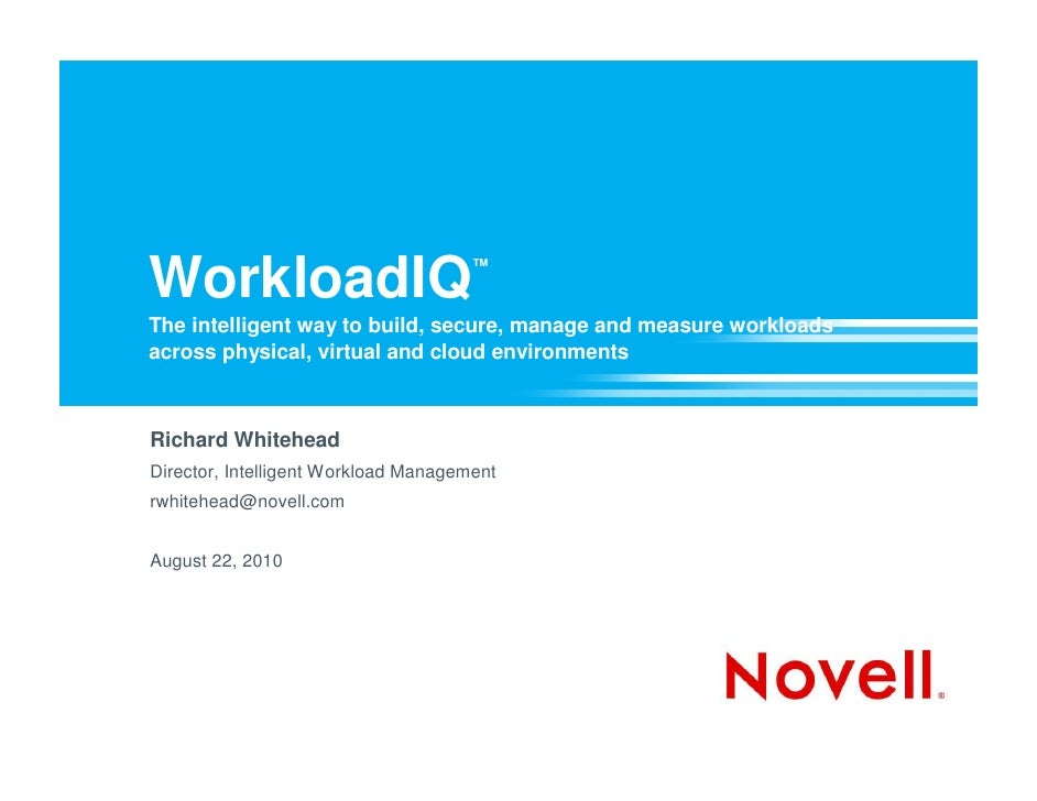 WorkloadIQ                            ™   The intelligent way to build, secure, manage and measure workloads across physic...