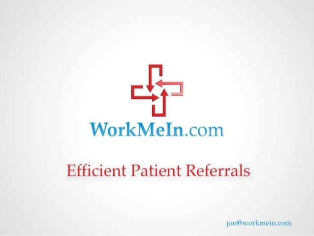 Company Purpose• Streamline and centralize patient referrals    – Both:        • Patient referrals between PCP's (primary ...