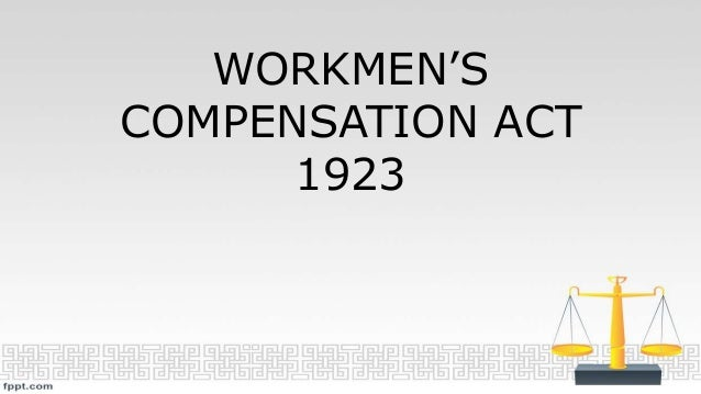 WORKMEN'S COMPENSATION ACT 1923