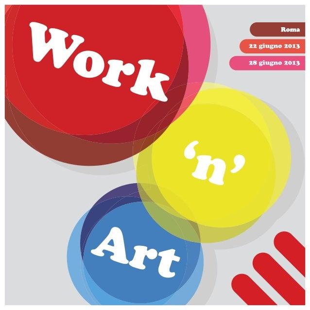 """Work 'n' Art"" Mostra di arte contemporanea a cura di Ursula Salomè Ortiz  Introduzione Simona Di Massimo Grafica Stefano ..."
