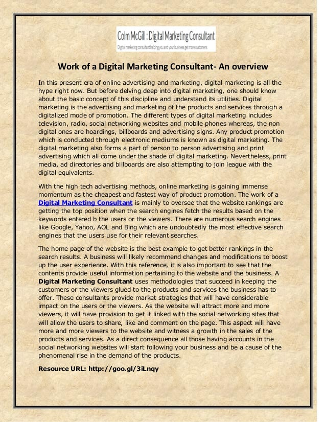Work of a Digital Marketing Consultant- An overview In this present era of online advertising and marketing, digital marke...