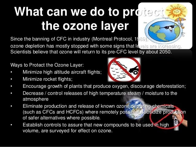 protection of ozone layer essay Free essay on the importance of our o-zone layer available totally free at echeatcom the ozone layer has provided protection for the living components under.