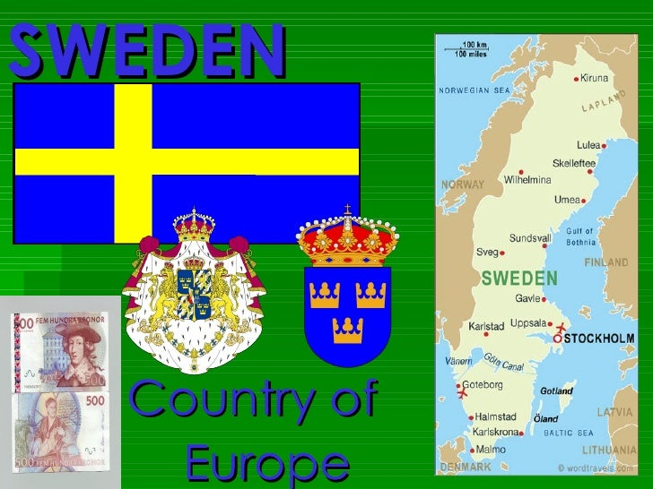 SWEDEN Country of  Europe