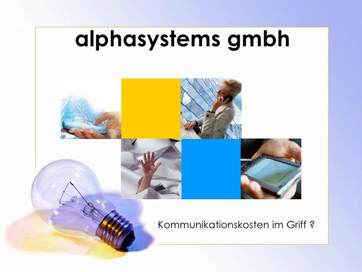 alphasystems gmbh Kommunikationskosten im Griff ?