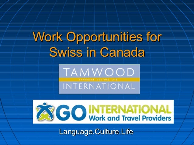 Work Opportunities for Swiss in Canada  Language.Culture.Life