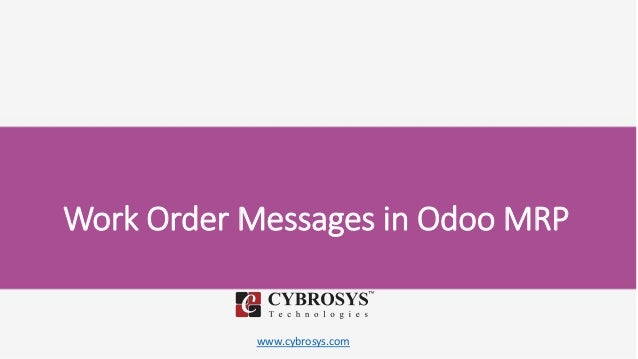 www.cybrosys.com Work Order Messages in Odoo MRP